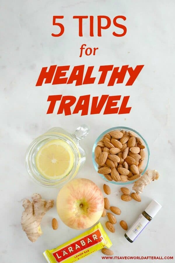 5 easy tips for healthy travel to get the most out of your vacation