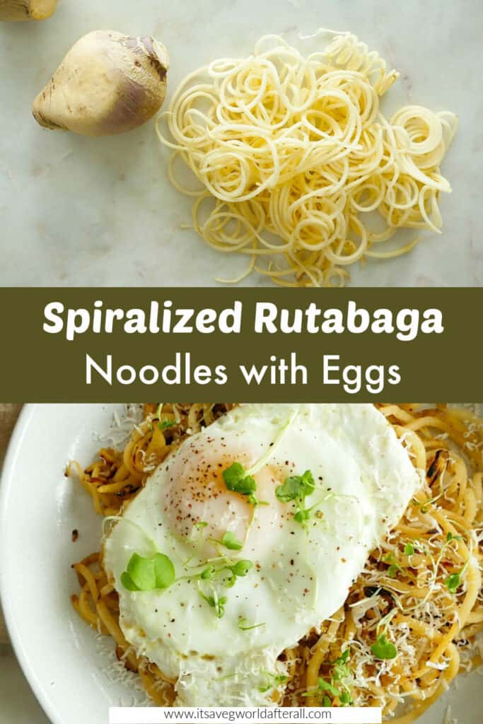 images of spiralized rutabaga and noodles with an egg separated by text box