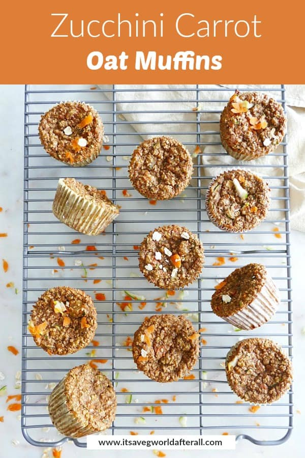 images of zucchini carrot oat muffins with an orange text box on top