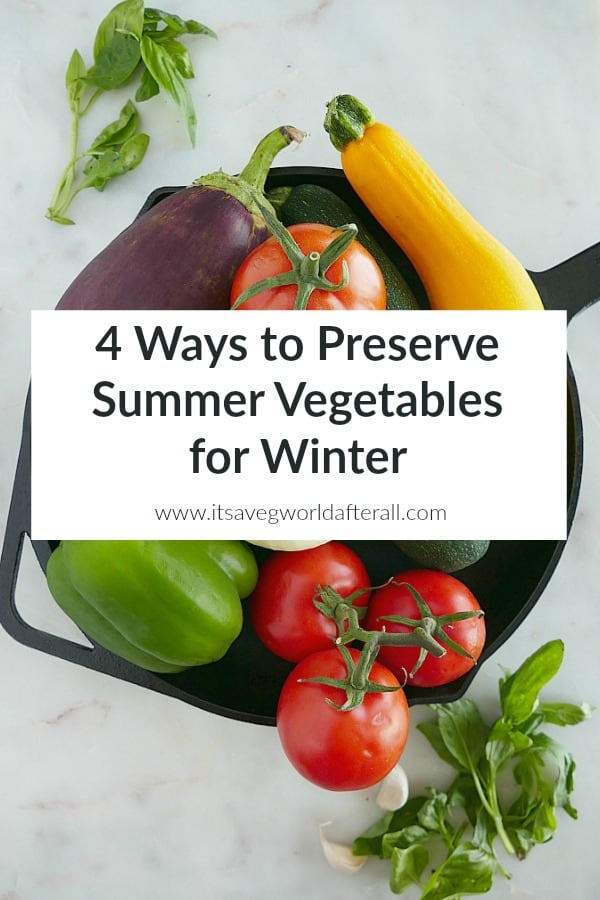 Ways to Preserve Summer Vegetables
