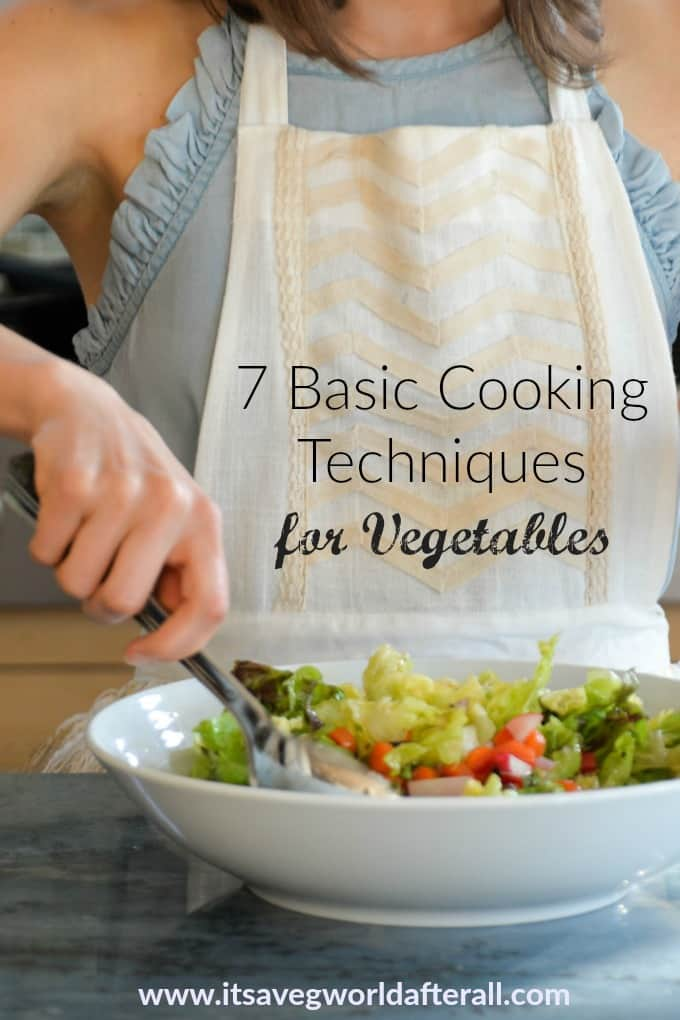 basic cooking techniques for vegetables
