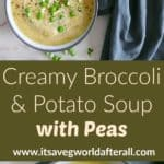 Creamy Broccoli and Potato Soup with Peas