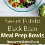 Sweet Potato Black Bean Meal Prep Bowls