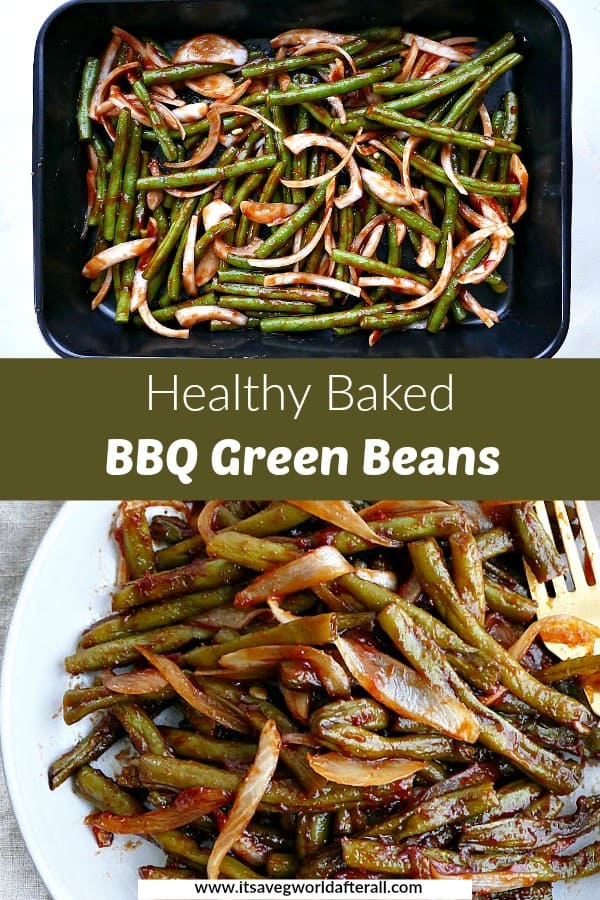 images of green beans in a dish and on a platter separated by text