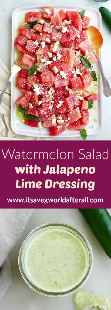 images of spicy watermelon salad and jalapeno dressing with a text box in between