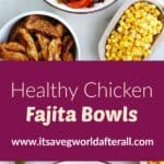 images of fajita bowl ingredients and finished meal separated by text box
