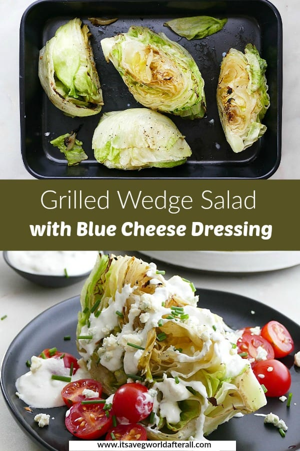 photos of grilled iceberg lettuce and wedge salad separated by a text box