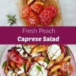 images of sliced peaches and tomatoes and peach caprese salad with a text box