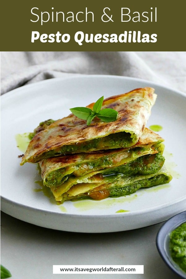 spinach basil pesto quesadillas with a text box on top with recipe title