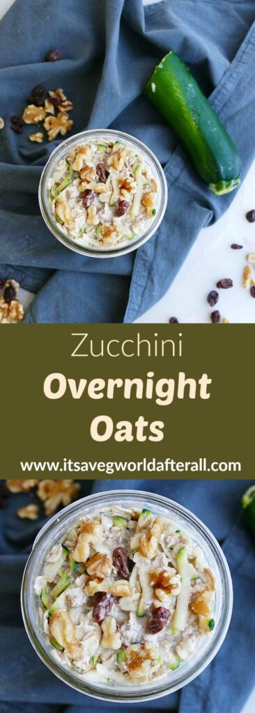 images of zucchini overnight oats separated by a green text box with recipe title