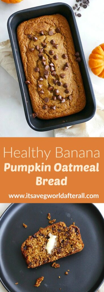 images of pumpkin banana oatmeal bread separated by a text box with recipe title