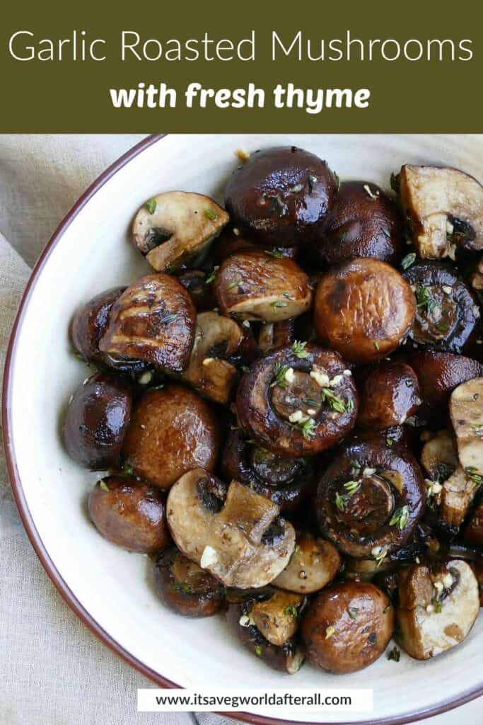 image of garlic and thyme roasted mushrooms under a text box with recipe title