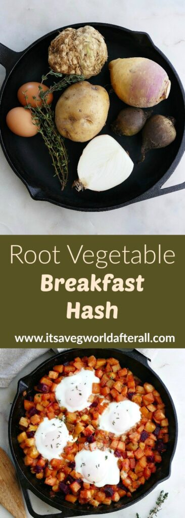 images of root veggies and eggs in a skillet and breakfast hash separated by a text box