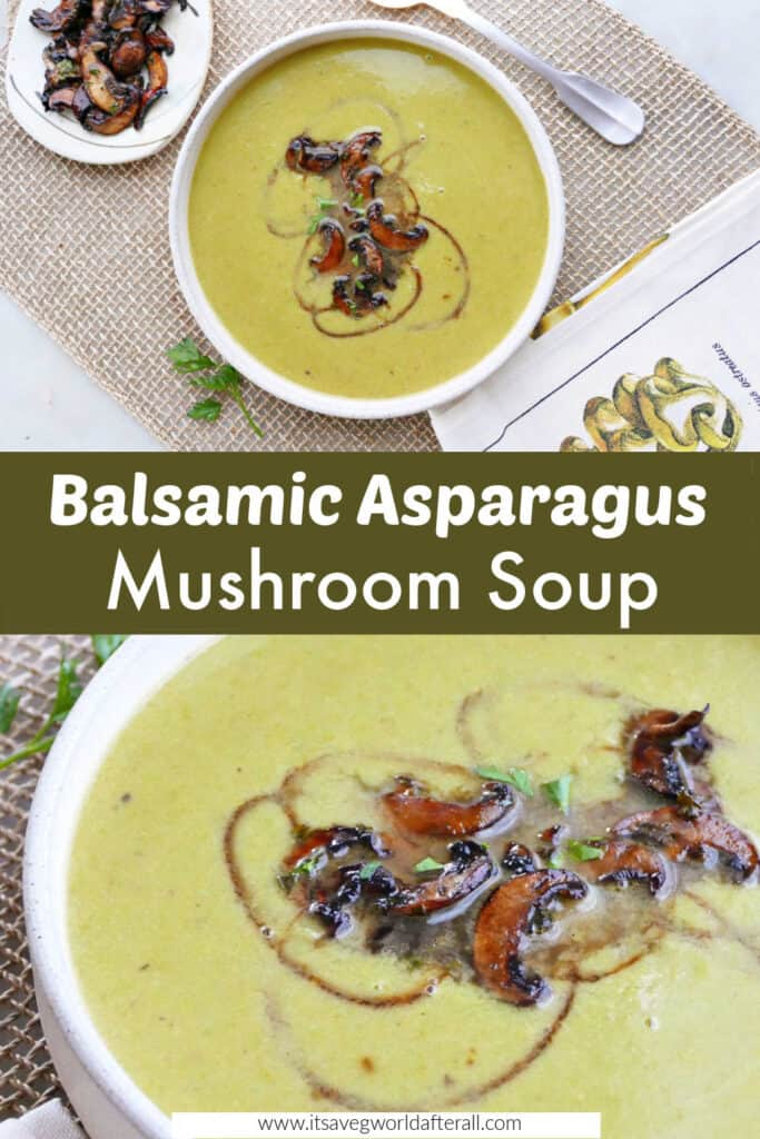 images of asparagus soup topped with mushrooms separated by text box with recipe name