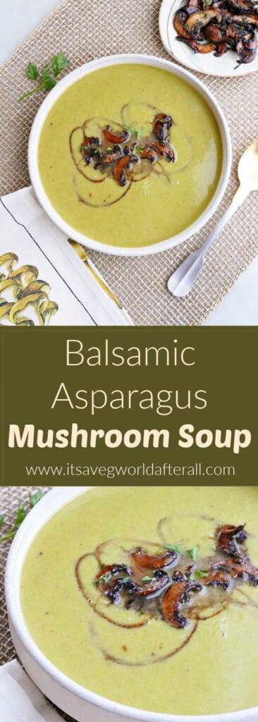 images of asparagus soup topped with mushrooms separated by a text box with recipe name