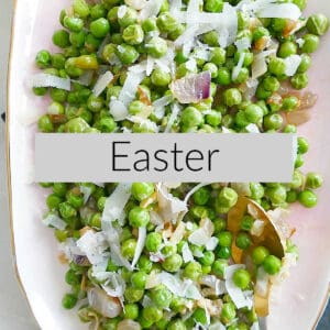 image of peas on a serving dish overlayed with a text box that says Easter