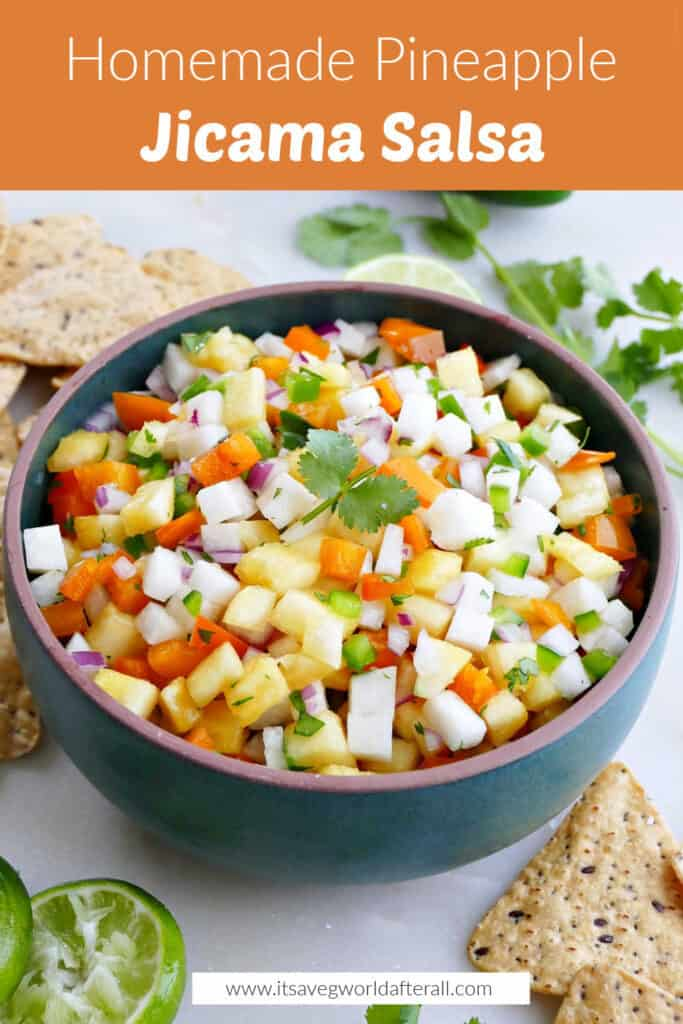 pineapple jicama salsa in a serving bowl surrounded by chips, lime, and cilantro under text box