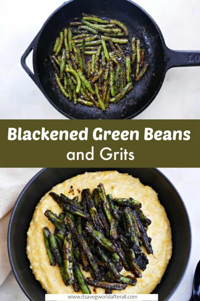 images of blackened green beans and grits separated by text box with recipe title