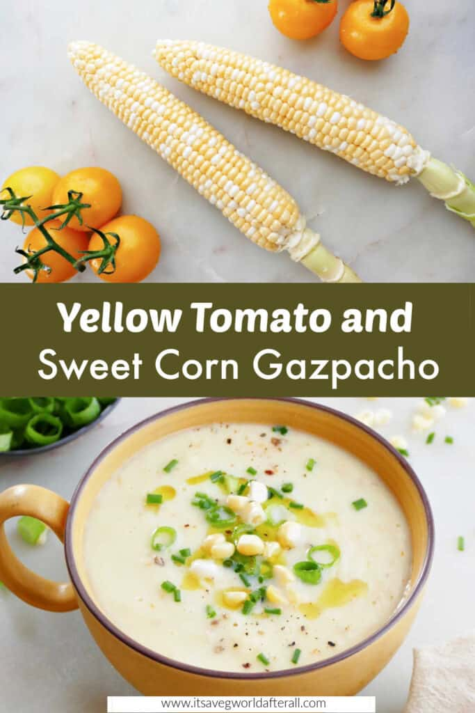 images of corn on the cob and tomatoes and corn gazpacho separated by text box