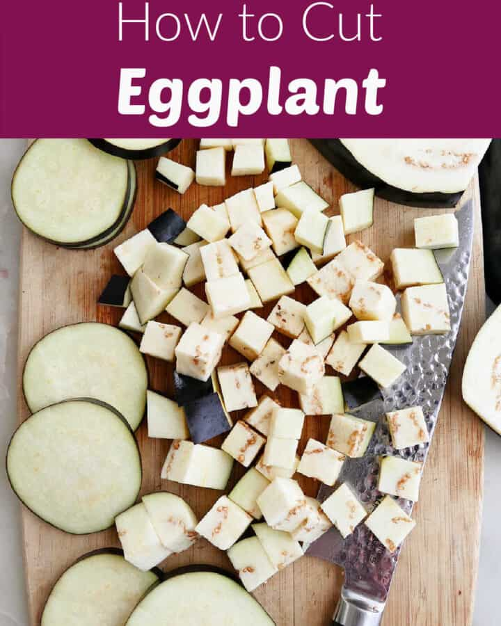 eggplant cut into rounds, slabs, and cubes on a cutting board with text boxes